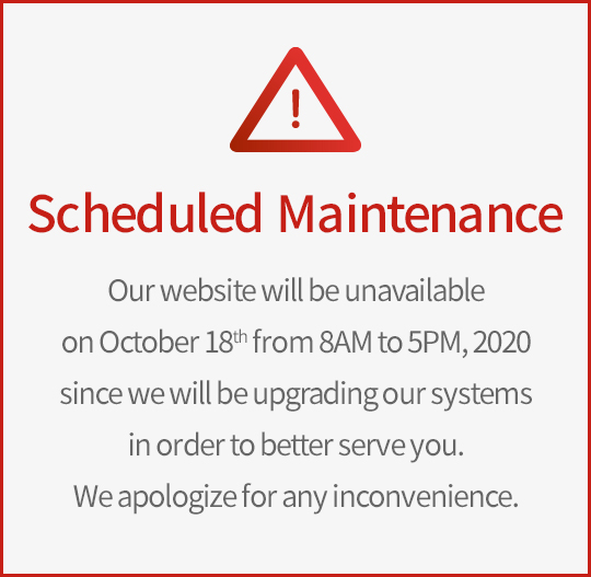 Scheduled Maintenance Our website will be under a scheduled maintenance on 24 from 6PM to 7PM to upgrade our systems in order to better serve you.We apologize for any inconvenience.